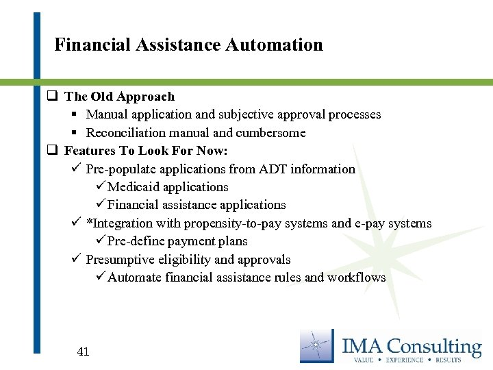 Financial Assistance Automation q The Old Approach § Manual application and subjective approval processes