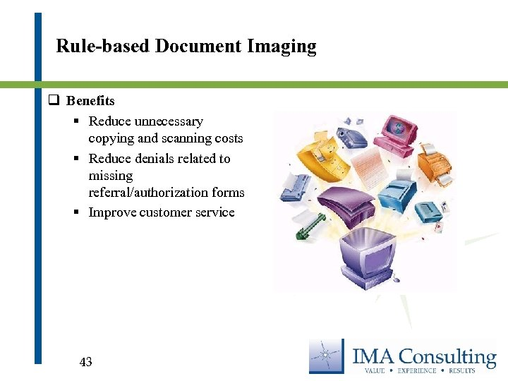 Rule-based Document Imaging q Benefits § Reduce unnecessary copying and scanning costs § Reduce