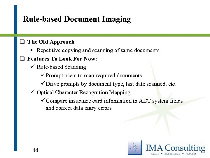 Rule-based Document Imaging q The Old Approach § Repetitive copying and scanning of same