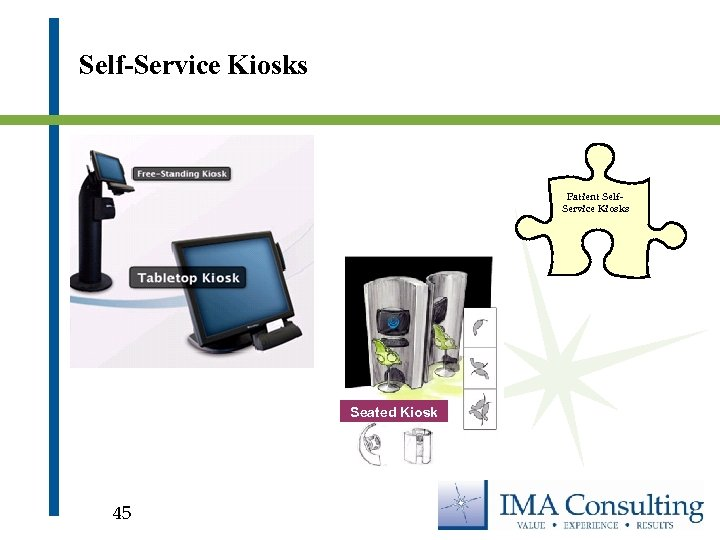 Self-Service Kiosks Patient Self. Service Kiosks Seated Kiosk 45
