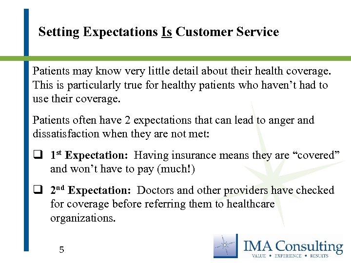 Setting Expectations Is Customer Service Patients may know very little detail about their health