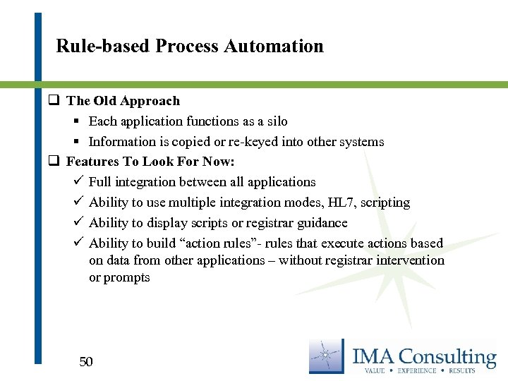 Rule-based Process Automation q The Old Approach § Each application functions as a silo