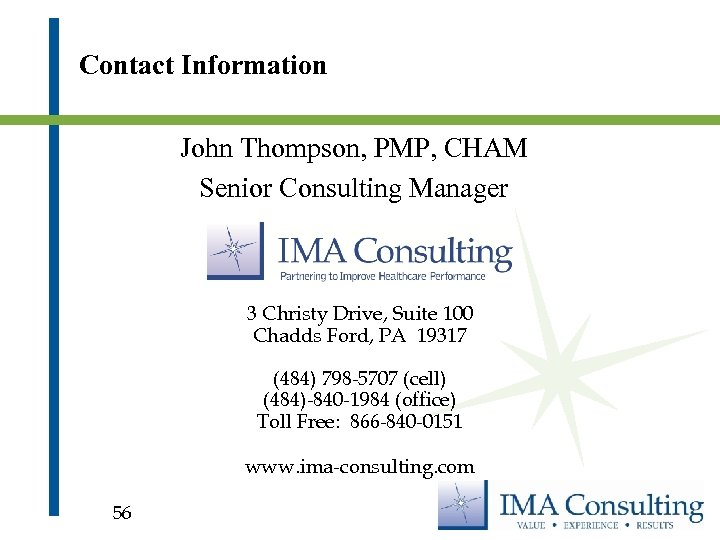 Contact Information John Thompson, PMP, CHAM Senior Consulting Manager 3 Christy Drive, Suite 100