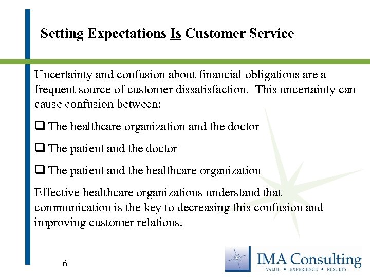 Setting Expectations Is Customer Service Uncertainty and confusion about financial obligations are a frequent