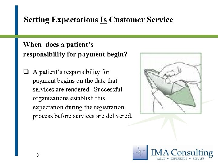 Setting Expectations Is Customer Service When does a patient's responsibility for payment begin? q