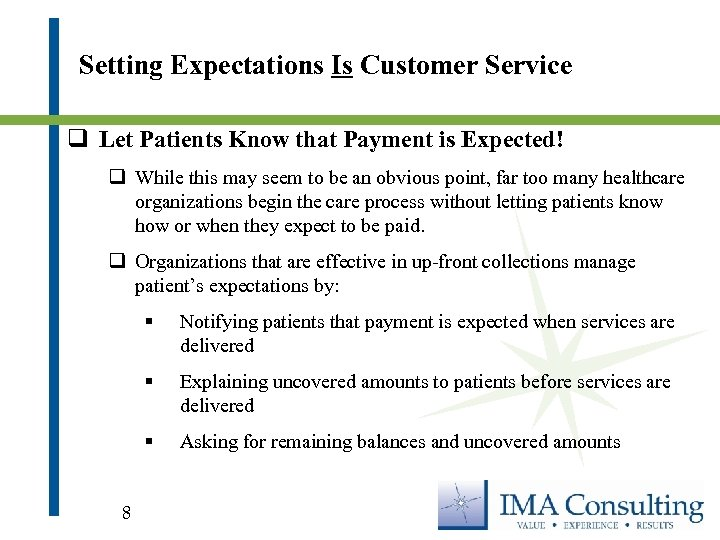 Setting Expectations Is Customer Service q Let Patients Know that Payment is Expected! q