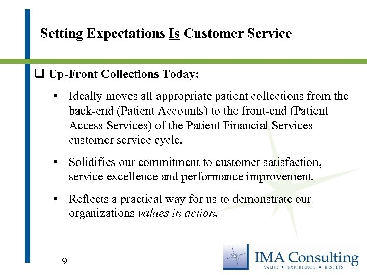 Setting Expectations Is Customer Service q Up-Front Collections Today: § Ideally moves all appropriate
