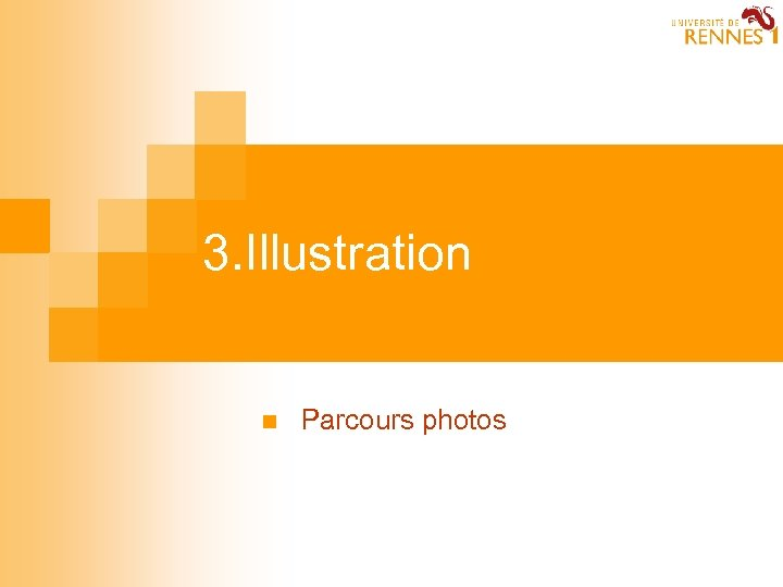 3. Illustration n Parcours photos