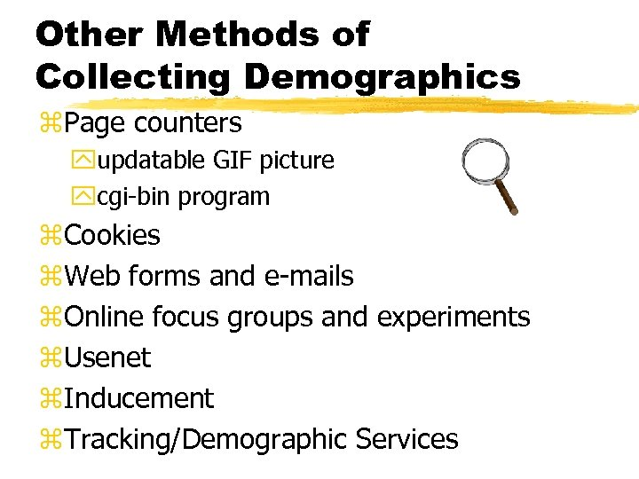 Other Methods of Collecting Demographics z. Page counters yupdatable GIF picture ycgi-bin program z.