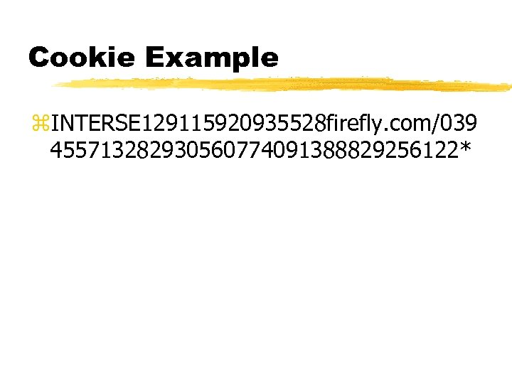 Cookie Example z. INTERSE 129115920935528 firefly. com/039 455713282930560774091388829256122*