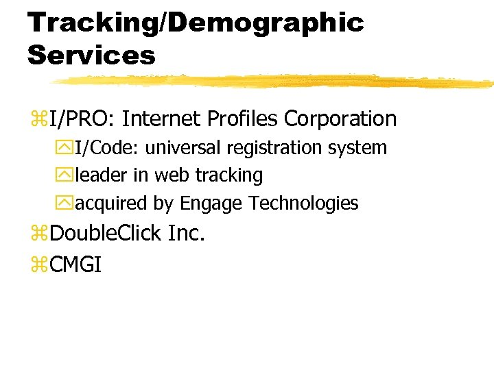 Tracking/Demographic Services z. I/PRO: Internet Profiles Corporation y. I/Code: universal registration system yleader in