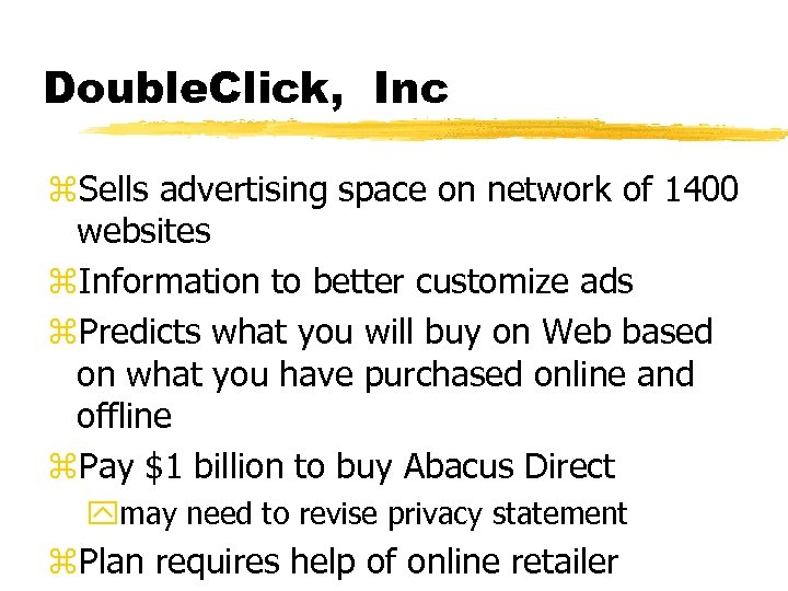 Double. Click, Inc z. Sells advertising space on network of 1400 websites z. Information