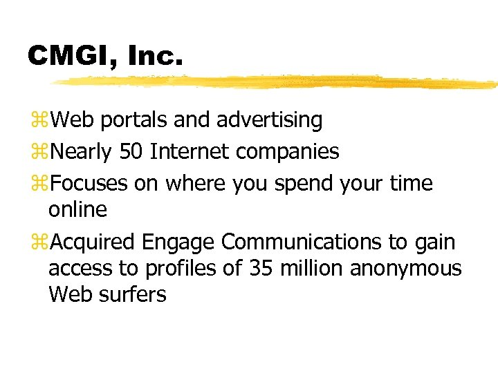 CMGI, Inc. z. Web portals and advertising z. Nearly 50 Internet companies z. Focuses