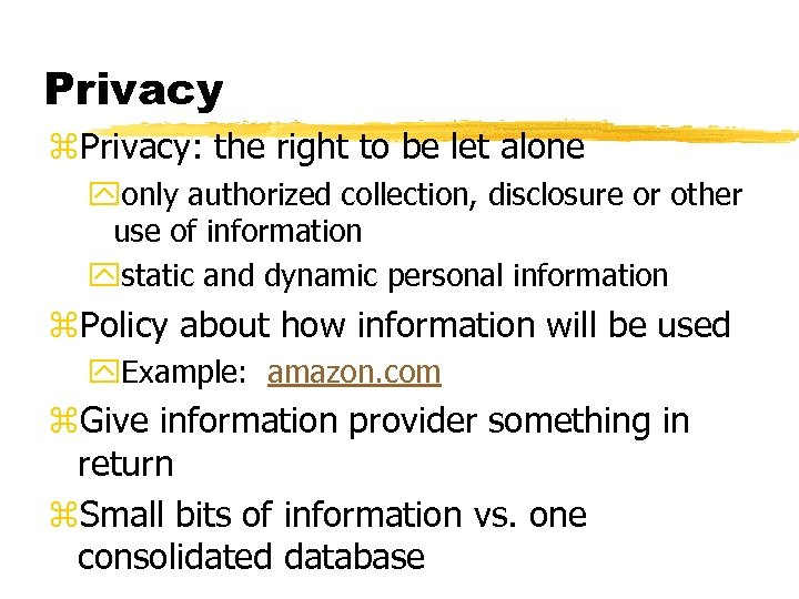 Privacy z. Privacy: the right to be let alone yonly authorized collection, disclosure or