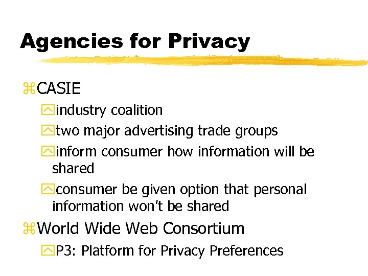 Agencies for Privacy z. CASIE yindustry coalition ytwo major advertising trade groups yinform consumer