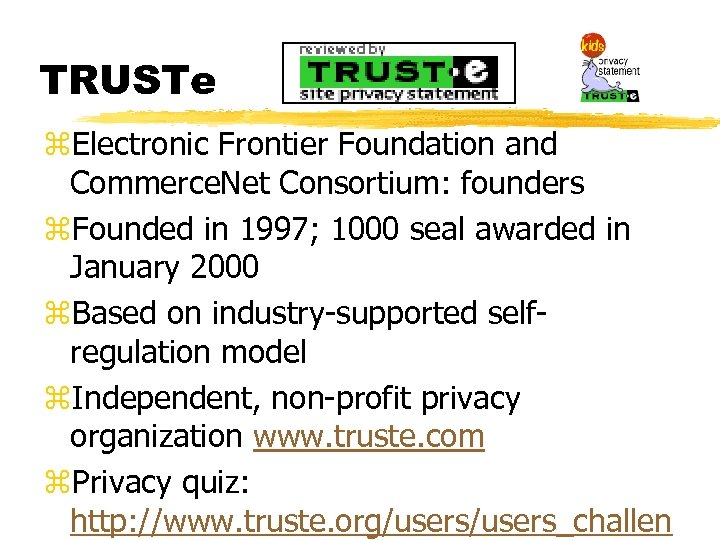 TRUSTe z. Electronic Frontier Foundation and Commerce. Net Consortium: founders z. Founded in 1997;