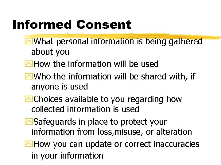 Informed Consent y. What personal information is being gathered about you y. How the