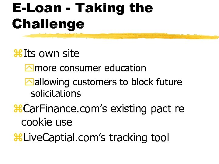 E-Loan - Taking the Challenge z. Its own site ymore consumer education yallowing customers