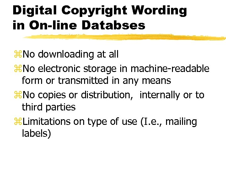Digital Copyright Wording in On-line Databses z. No downloading at all z. No electronic
