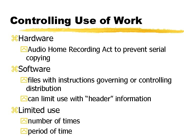 Controlling Use of Work z. Hardware y. Audio Home Recording Act to prevent serial