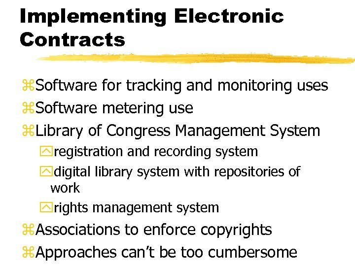 Implementing Electronic Contracts z. Software for tracking and monitoring uses z. Software metering use