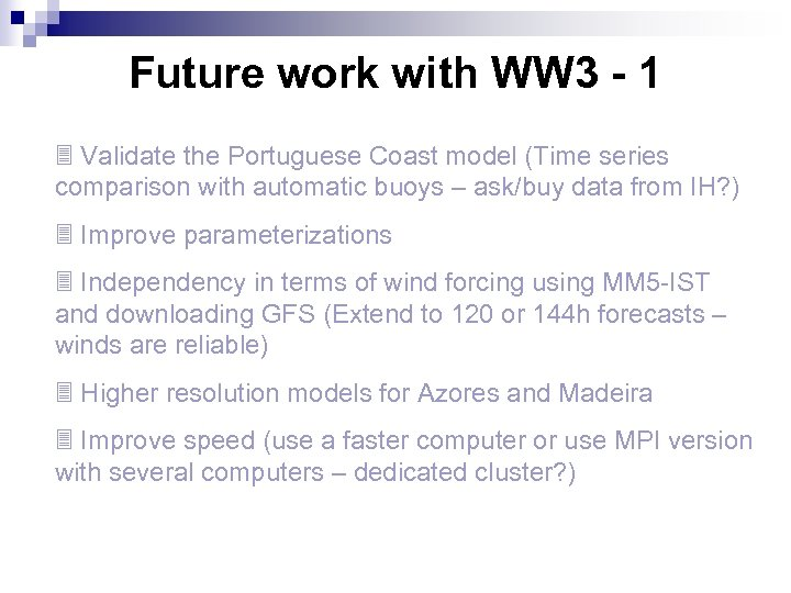 Future work with WW 3 - 1 3 Validate the Portuguese Coast model (Time