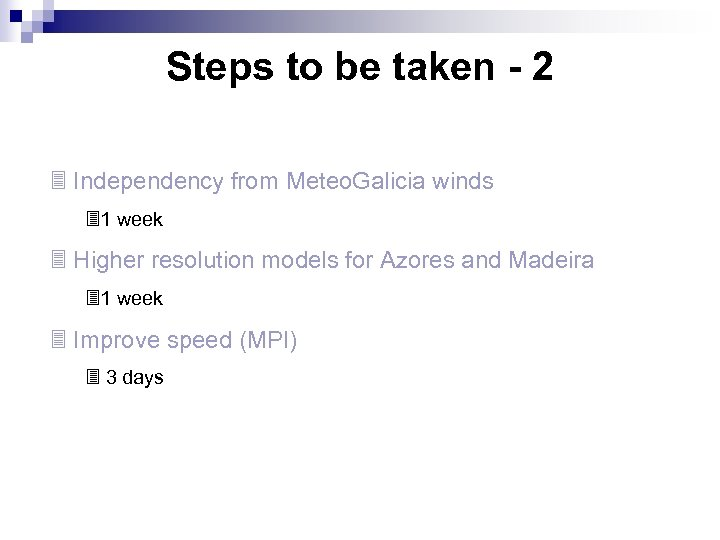Steps to be taken - 2 3 Independency from Meteo. Galicia winds 31 week