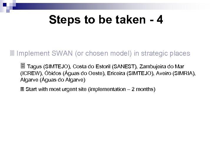 Steps to be taken - 4 3 Implement SWAN (or chosen model) in strategic