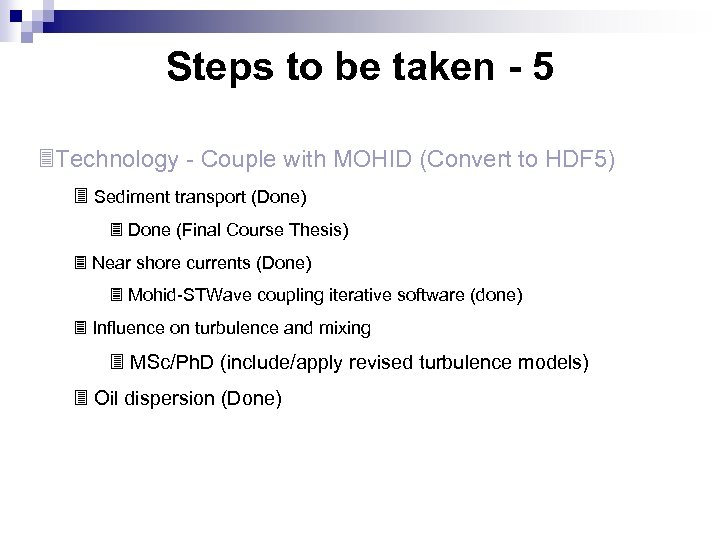 Steps to be taken - 5 3 Technology - Couple with MOHID (Convert to