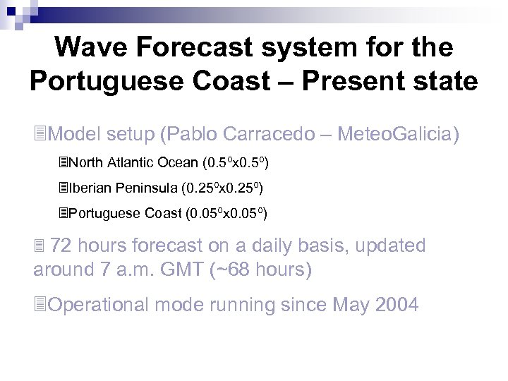 Wave Forecast system for the Portuguese Coast – Present state 3 Model setup (Pablo