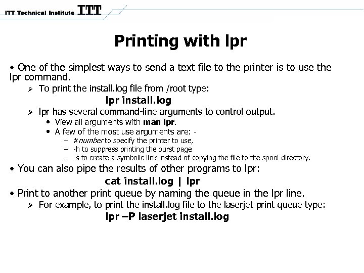 Printing with lpr • One of the simplest ways to send a text file
