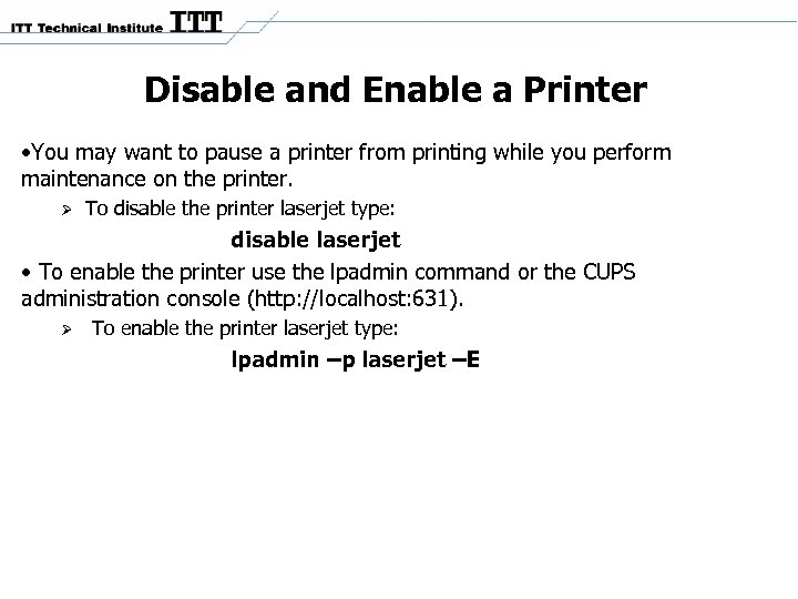 Disable and Enable a Printer • You may want to pause a printer from