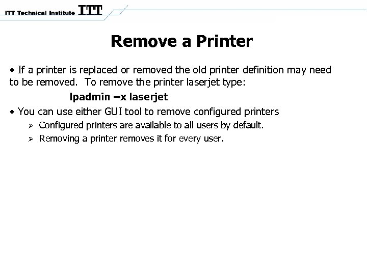 Remove a Printer • If a printer is replaced or removed the old printer
