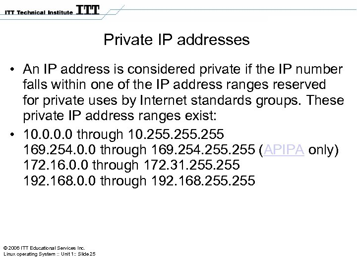 Private IP addresses • An IP address is considered private if the IP number