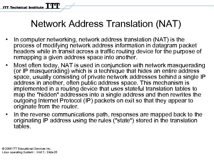 Network Address Translation (NAT) • In computer networking, network address translation (NAT) is the