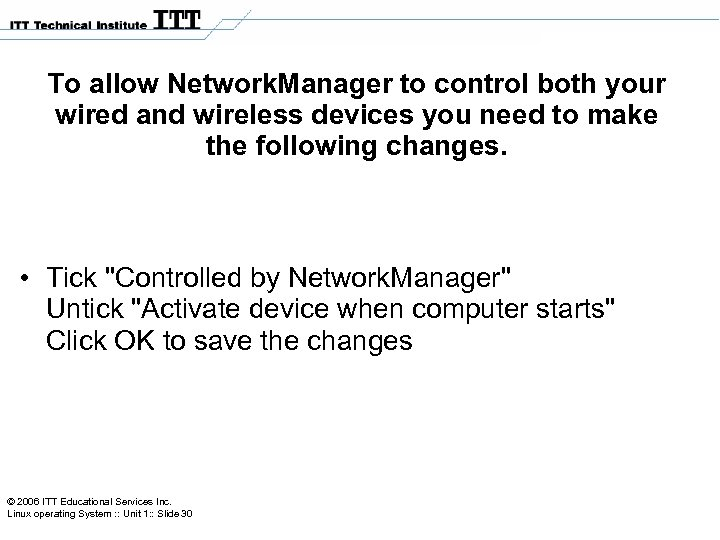 To allow Network. Manager to control both your wired and wireless devices you need