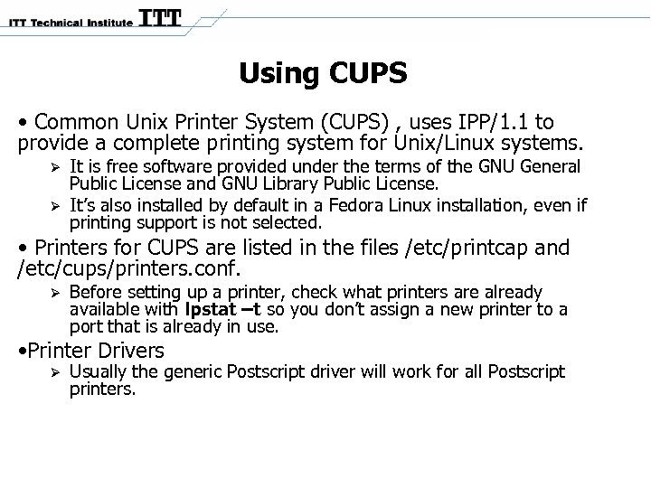 Using CUPS • Common Unix Printer System (CUPS) , uses IPP/1. 1 to provide