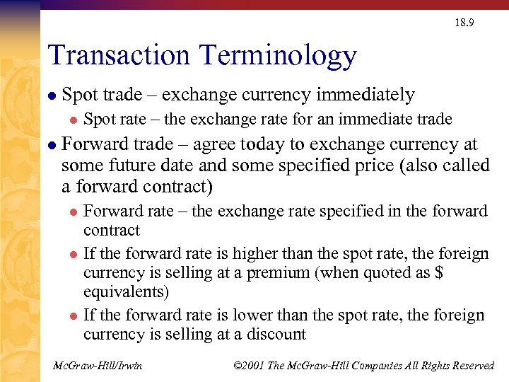 18. 9 Transaction Terminology l Spot trade – exchange currency immediately l l Spot