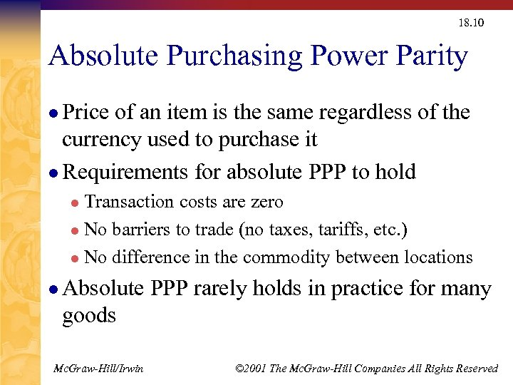 18. 10 Absolute Purchasing Power Parity l Price of an item is the same