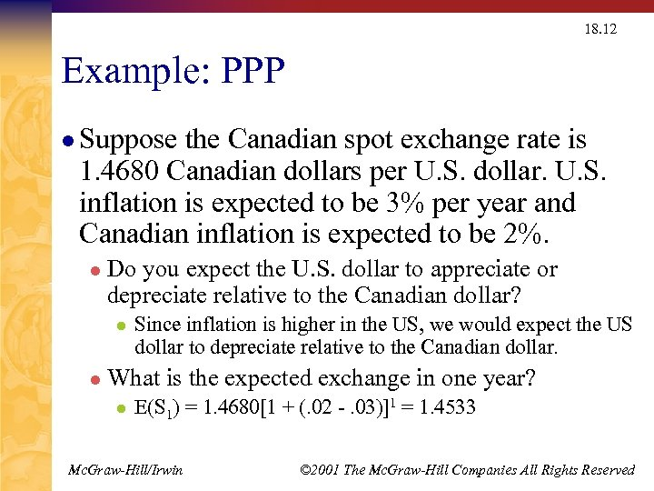 18. 12 Example: PPP l Suppose the Canadian spot exchange rate is 1. 4680