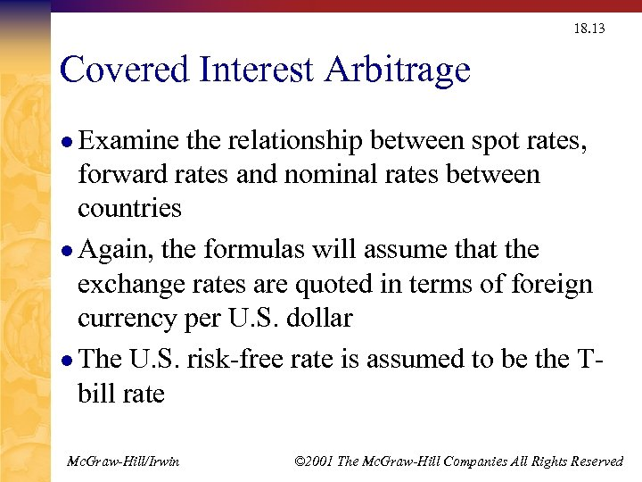 18. 13 Covered Interest Arbitrage l Examine the relationship between spot rates, forward rates