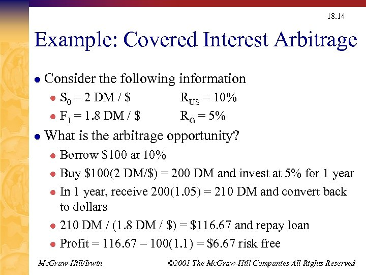18. 14 Example: Covered Interest Arbitrage l Consider the following information S 0 =
