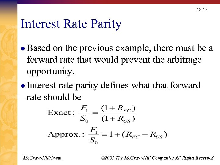 18. 15 Interest Rate Parity l Based on the previous example, there must be