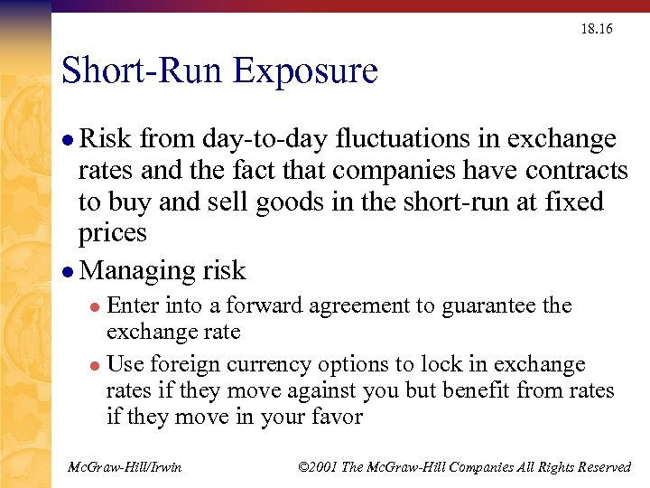 18. 16 Short-Run Exposure l Risk from day-to-day fluctuations in exchange rates and the