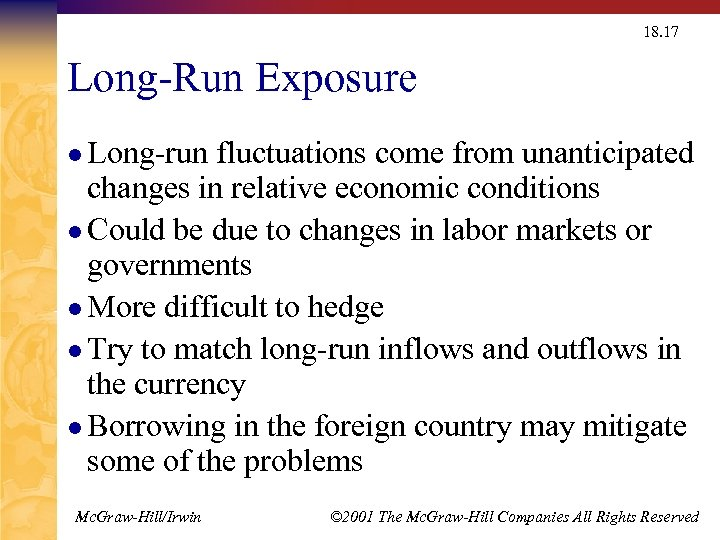 18. 17 Long-Run Exposure l Long-run fluctuations come from unanticipated changes in relative economic