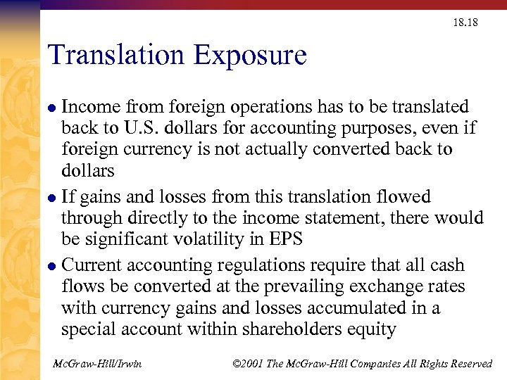 18. 18 Translation Exposure Income from foreign operations has to be translated back to