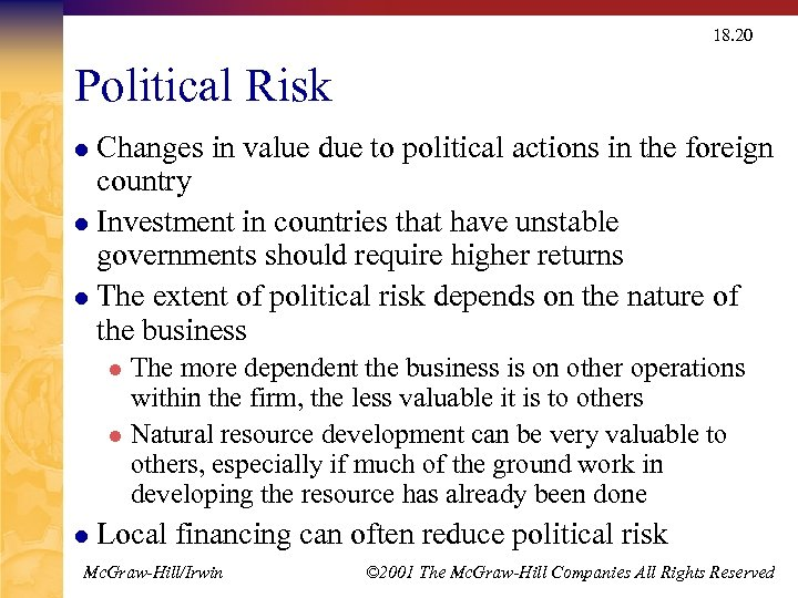 18. 20 Political Risk Changes in value due to political actions in the foreign