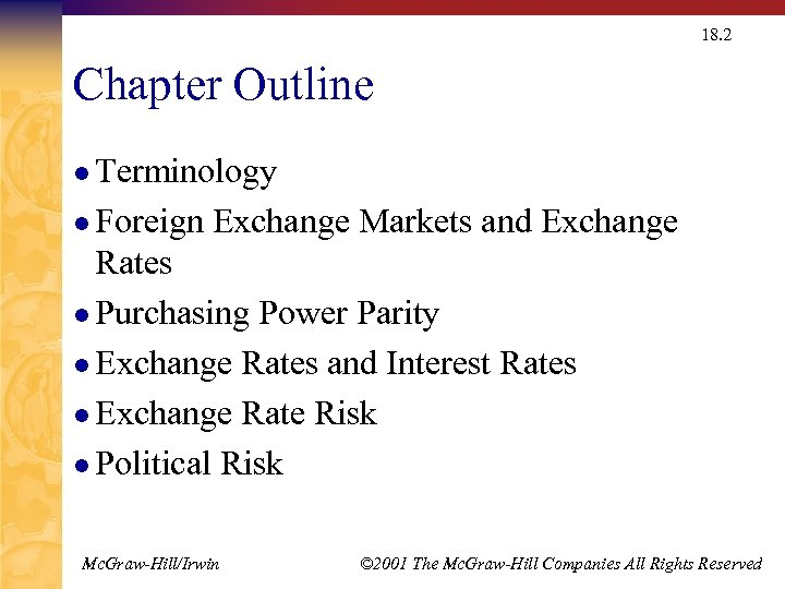 18. 2 Chapter Outline l Terminology l Foreign Exchange Markets and Exchange Rates l