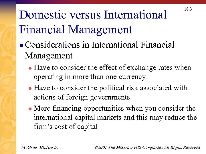 Domestic versus International Financial Management l Considerations 18. 3 in International Financial Management Have