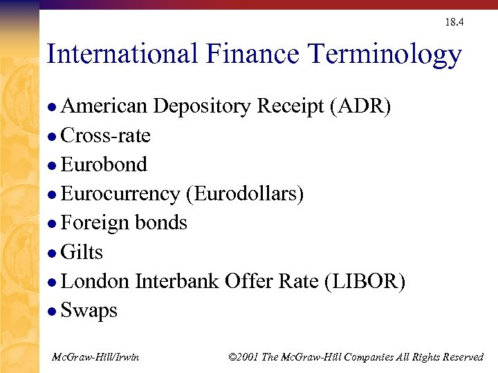 18. 4 International Finance Terminology l American Depository Receipt (ADR) l Cross-rate l Eurobond